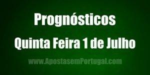 Prognósticos - Quinta Feira 1 de Julho