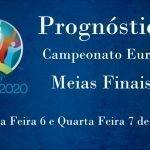 Prognósticos – Campeonato da Europa 2020 – Meias Finais