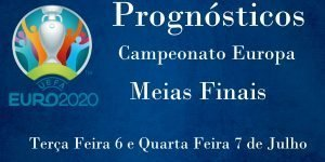 Prognósticos - Campeonato da Europa 2020 - Meias Finais