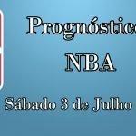 Prognósticos para Apostas NBA – Sábado 3 de Julho