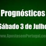 Prognósticos – Sábado 3 de Julho