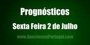 Prognósticos - Sexta Feira 2 de Julho