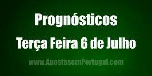 Prognósticos - Terça Feira 6 de Julho