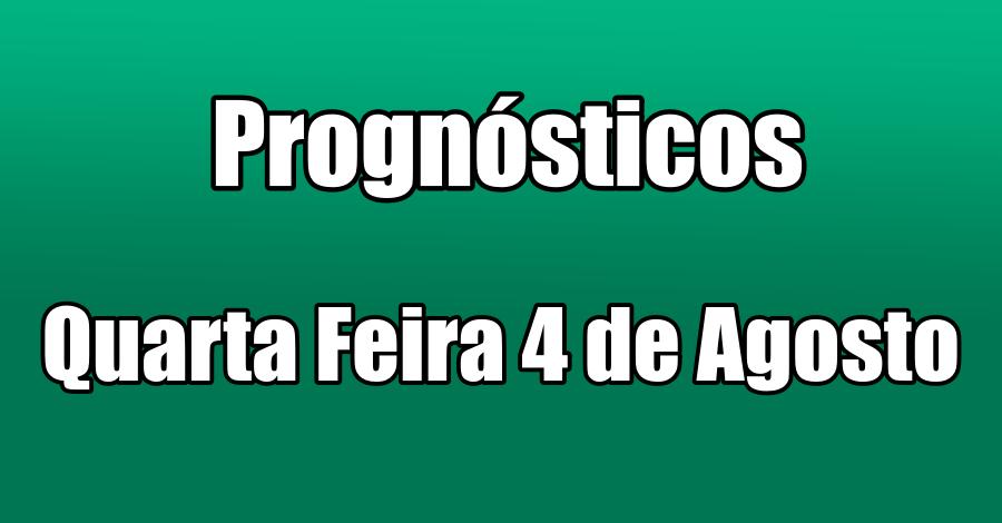 Prognósticos - Quarta Feira 4 de Agosto