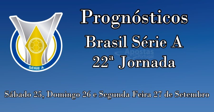 Prognósticos para a Série A Brasil - 22ª Jornada