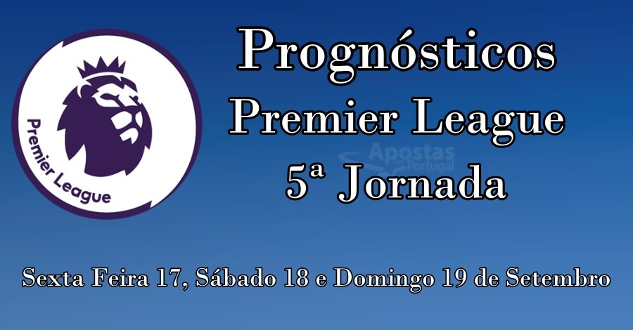 Prognósticos para a Premier League  - 5ª Jornada