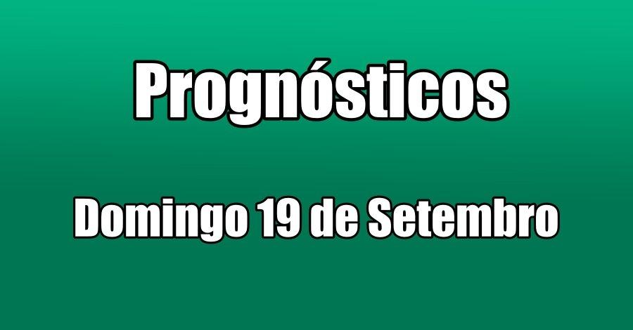 Prognósticos - Domingo 19 de Setembro