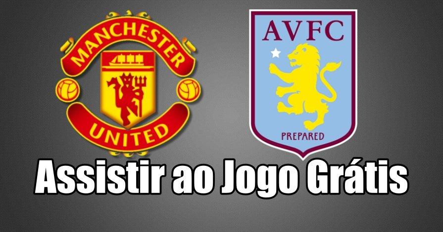 Como Assistir ao Jogo Manchester United Aston Villa Online grátis