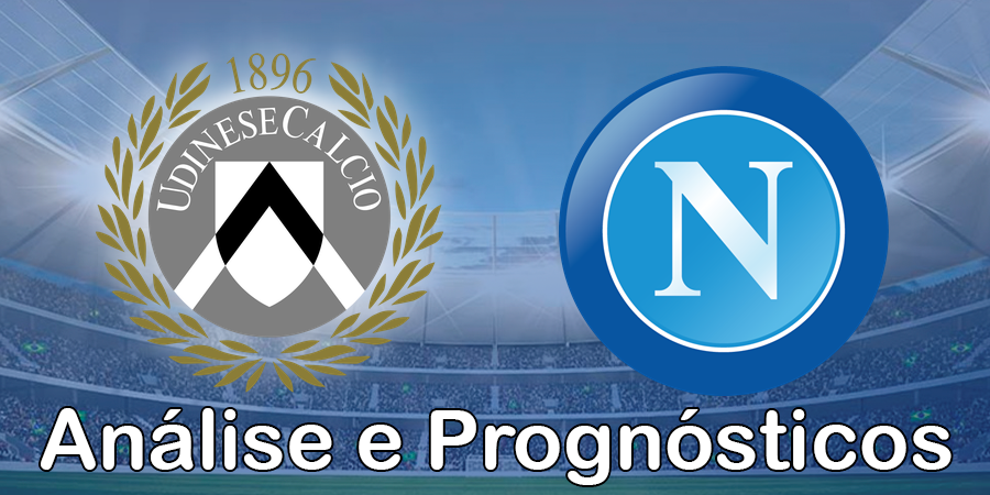 Udinese vs Nápoles – Análise e Prognósticos – Série A