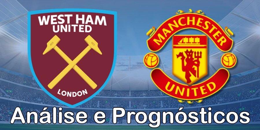 West Ham vs Manchester United – Análise e Prognósticos – Premier League