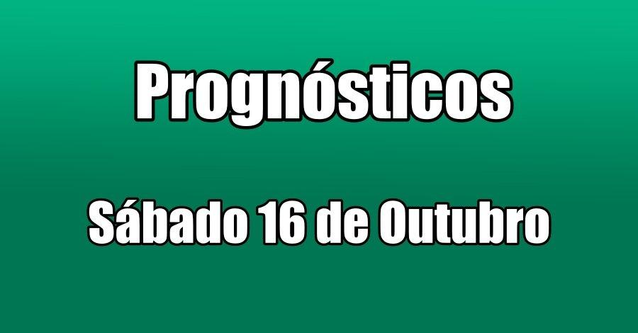 Prognósticos – Sábado 16 de Outubro
