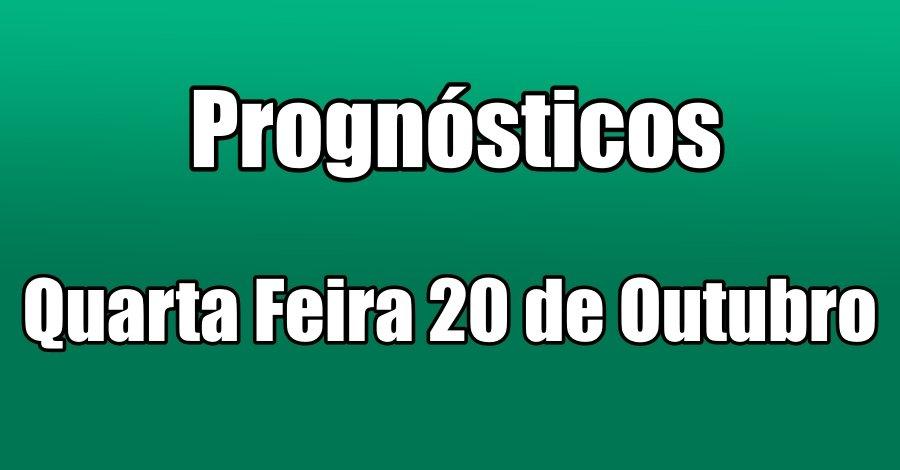Prognósticos - Quarta Feira 20 de Outubro