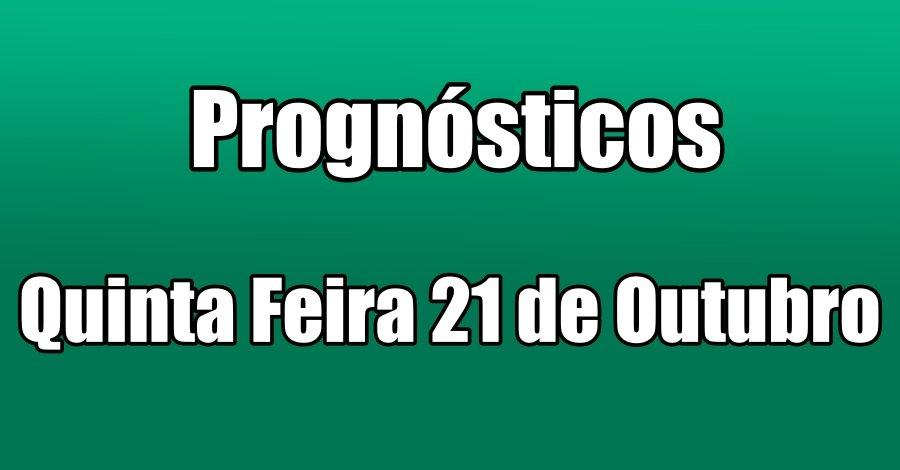 Prognósticos - Quinta Feira 21 de Outubro
