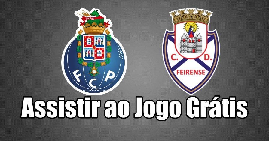 Assistir ao Jogo Porto Feirense ao vivo grátis